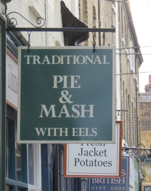We had already eaten when we happened upon the Pie & Mash with eels in Greenwich. Darn!